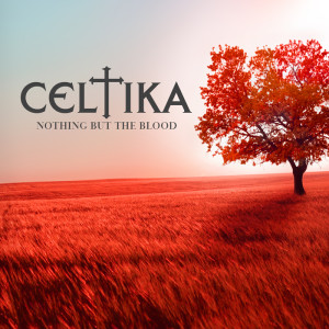 Celtika Nothing but the blood